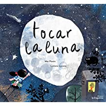 Tocar la luna (Spanish Edition)