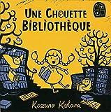 vignette de 'Une chouette bibliothèque (Kazuno Kohara)'