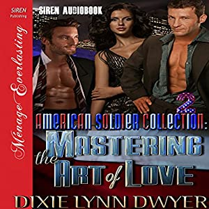 The American Soldier Collection 2: Mastering the Art of Love Audiobook