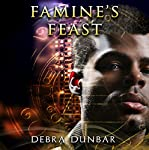 Famine's Feast: The Templar, Book 4 | Debra Dunbar