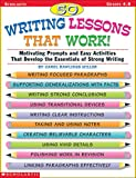 img - for 50 Writing Lessons That Work!: Motivating Prompts and Easy Activities That Develop the Essentials of Strong Writing (Grades 4-8) book / textbook / text book