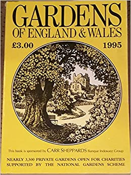The Gardens of England and Wales 1995: A Guide to Over 3500 Gardens the Majority of Which are Not Normally Open to the Public