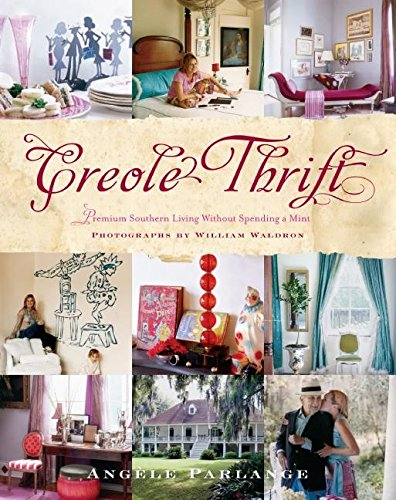 - Creole Thrift: Premium Southern Living Without Spending a Mint