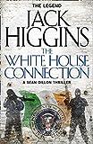 The White House Connection (Sean Dillon Series, Book 7)