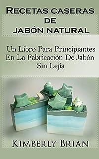 Guía El Jabón Artesanal Hecho Fácil: Aprenda Paso a Paso a ...