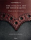The Italian Art of Shoemaking: Works of Art in Leather