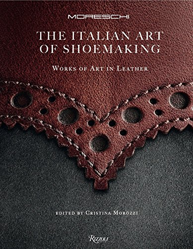 Moreschi:the Italian art of shoemaking : works of art in leather