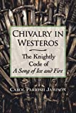 #3: Chivalry in Westeros: The Knightly Code of a Song of Ice and Fire