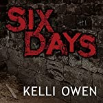 Six Days | Kelli Owen