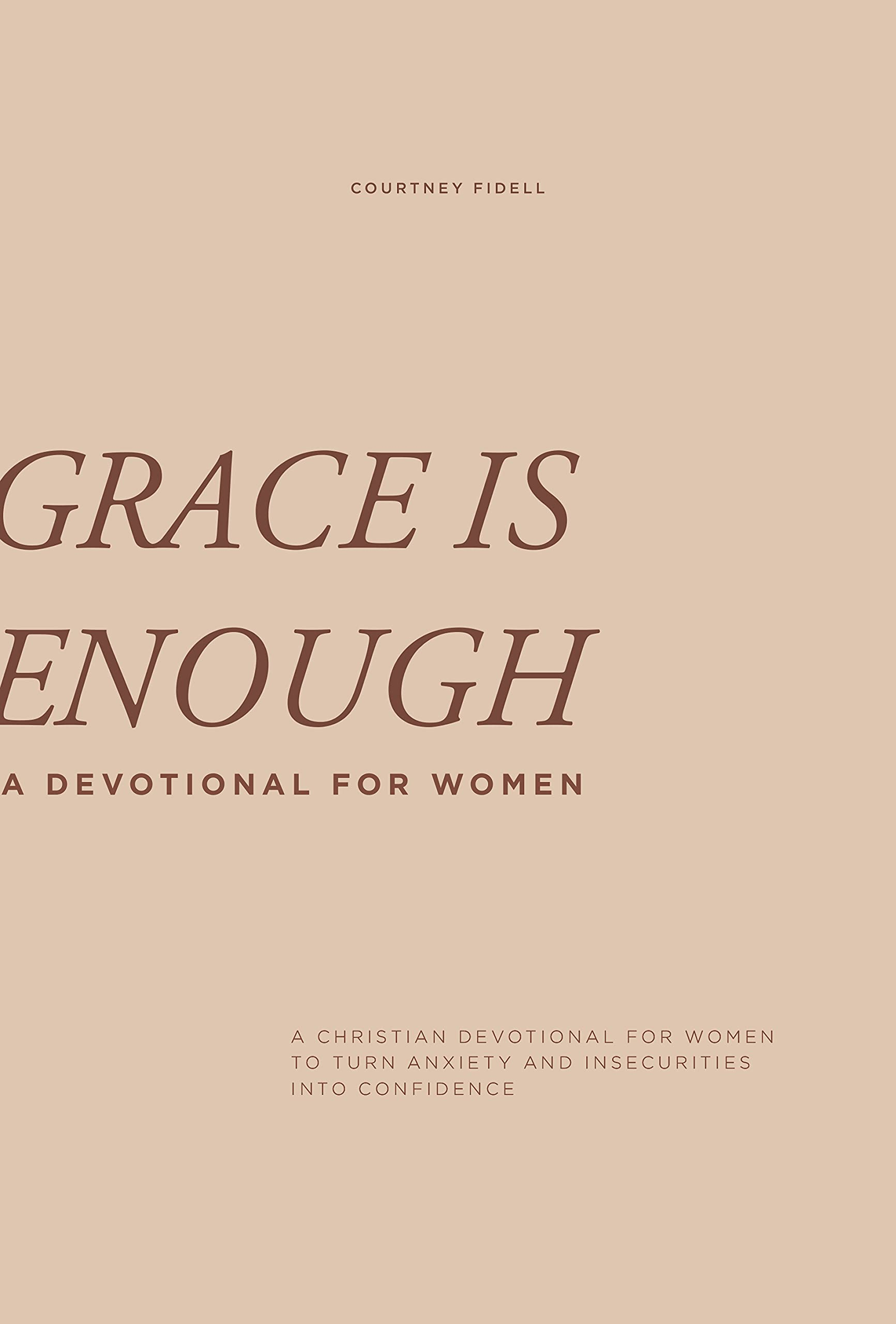 Grace Is Enough: A 30-Day Christian Devotional to Help Women Turn Anxiety and Insecurity into Confidence