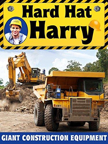 Hard Hat Harry: Giant Construction Equipment ()