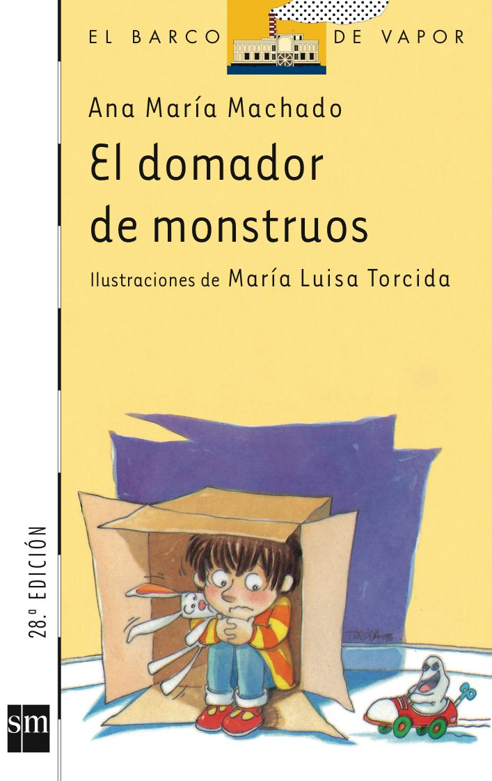 El domador de monstruos: 65 El Barco de Vapor Blanca: Amazon.es: Machado, Ana Maria, Torcida, María Luisa, Barbadillo, Manuel: Libros