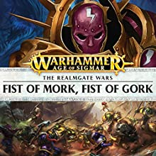 Fist of Mork, Fist of Gork: Age of Sigmar: Knights of Vengeance, Book 2 Audiobook by David Guymer Narrated by Gareth Armstrong, John Banks, Ian Brooker, Jonathan Keeble, Luis Soto