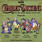Charles Dickens: The BBC Radio Drama Collection: Volume One: Classic Drama from the BBC Radio Archive | Charles Dickens