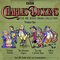Charles Dickens: The BBC Radio Drama Collection: Volume One