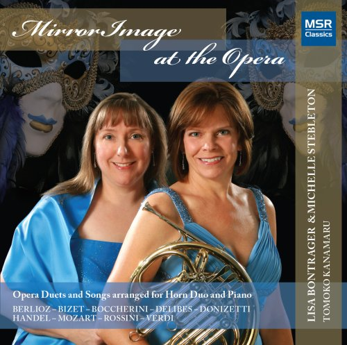 MirrorImage at the Opera - Duets and Songs arranged for Horn Duo
