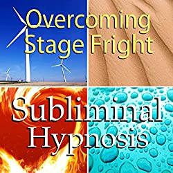 Overcoming Stage Fright Subliminal Affirmations