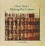 New York's Melting-Pot Culture, Natashya Wilson, 0823984133