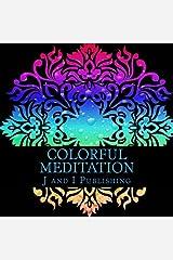 Colorful Meditation: An Adult Color Book Paperback