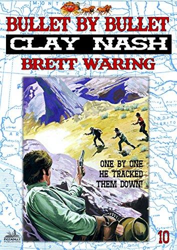 Clay Nash 10: Bullet by Bullet (A Clay Nash Western) (Clay Cassidy)