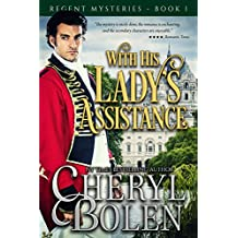 With His Lady's Assistance (The Regent Mysteries Book 1)