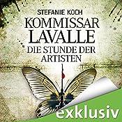 Die Stunde der Artisten (Kommissar Lavalle 3) | Stefanie Koch
