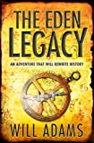 Front cover for the book The Eden Legacy by Will Adams