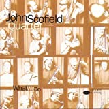 What We Do by John Scofield (1994-09-01)
