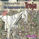 Die Geheimnisse von Troja | Wolfgang Korn
