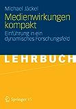 Medienwirkungen kompakt: Einführung in ein dynamisches Forschungsfeld