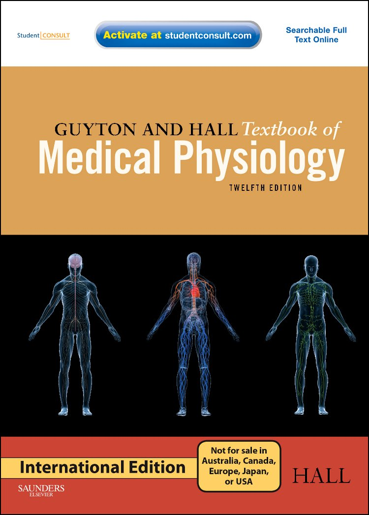 Guyton and Hall Textbook of Medical Physiology, with Student Consult ...