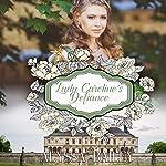 Lady Caroline's Defiance: Chase Abbey, Book 3 | Alyssa Bailey