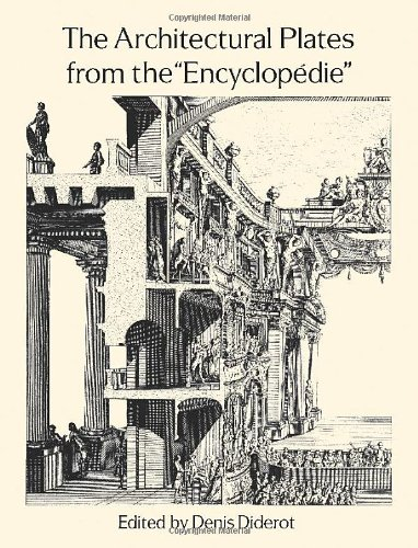 """The Architectural Plates From The """"Encyclopedie"""" (Dover Architecture)"""