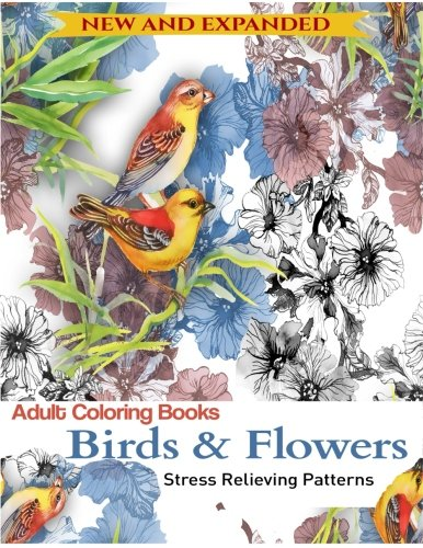 Birds and Flowers: An Adult Coloring Books