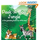 Peek-A-Boo Jungle:  A Fun  Animal Guessing Book For Little Ones