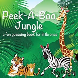 Peek-A-Boo Jungle:  A Fun  Animal Guessing Book For Little Ones by [Bracken, Cindy]