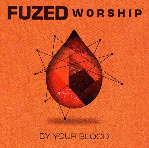 Fuzed Worship - By Your Blood EP (2013)