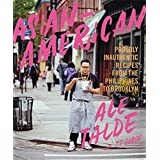 Asian-American: Proudly Inauthentic Recipes from the Philippines to Brooklyn