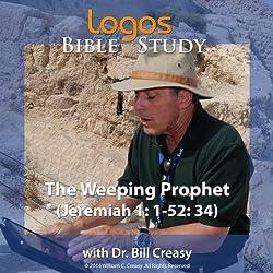 The Weeping Prophet (Jeremiah 1: 1-52: 34)