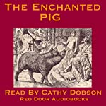 The Enchanted Pig: A Traditional Fairy Story from Romania |  Red Door Audiobooks