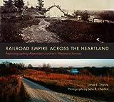 Railroad Empire Across the Heartland, James E. Sherow, 0826355099