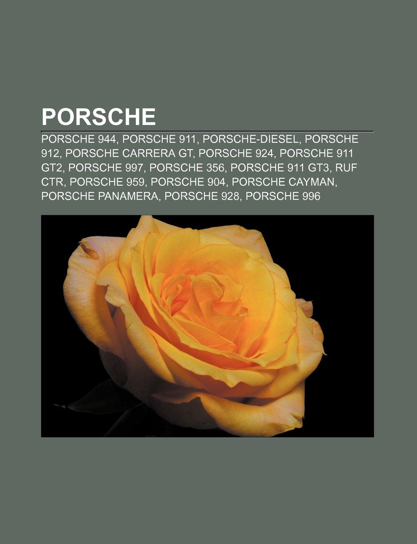 Porsche: Porsche 944, Porsche 911, Porsche-Diesel, Porsche 912, Porsche Carrera GT, Porsche 924, Porsche 911 GT2, Porsche 997, Porsche 356: Amazon.es: Bron: ...