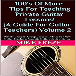 100's of More Tips for Teaching Private Guitar Lessons!