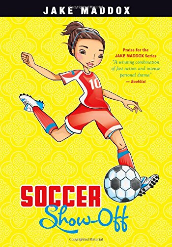 Download Soccer Show-Off (Jake Maddox Girl Sports Stories) pdf epub