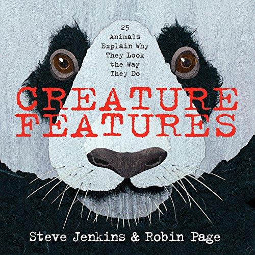 Creature Features: Twenty-Five Animals Explain Why They Look the Way They Do [Steve Jenkins - Robin Page] (Tapa Dura)