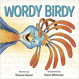 wordy birdy tammi sauer dave mottram 9781524719296 amazon com books