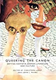 img - for Queering the Canon: Defying Sights in German Literature and Culture (Studies in German Literature Linguistics and Culture) book / textbook / text book