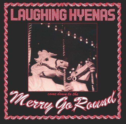 LAUGHING HYENAS - Merry-Go-Round