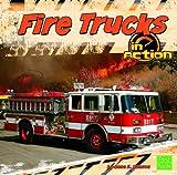 Fire Trucks in Action, Anne E. Hanson, 1429668245