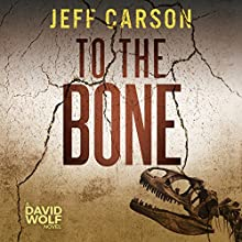 To the Bone: David Wolf, Volume 7 Audiobook by Jeff Carson Narrated by Sean Patrick Hopkins